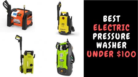 Best Electric Pressure Washer Under $100