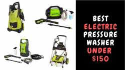 Best Electric Pressure Washer Under $150