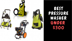 Best Pressure Washer Under $300