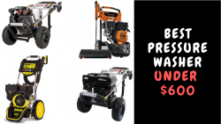 Best Pressure Washer Under $600