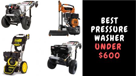 Best Pressure Washer Under $600